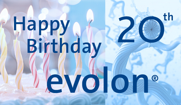 Happy 20th Birthday, Evolon®